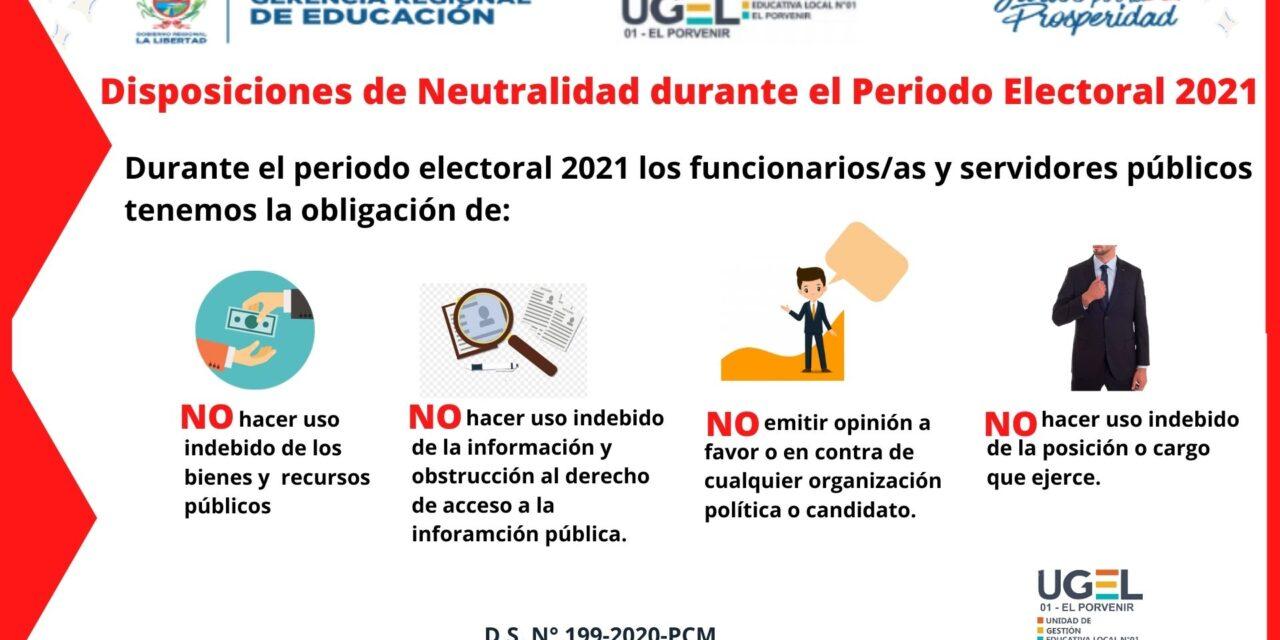 Neutralidad durante el periodo electoral 2021 por parte de los funcionarios y servidores públicos