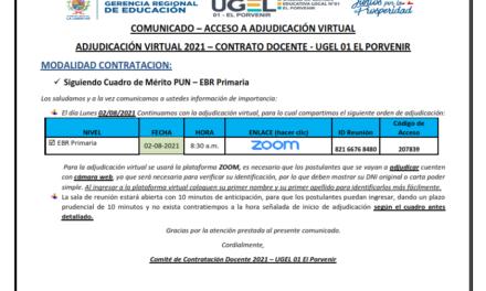 ADJUDICACIÓN VIRTUAL 2021 – CONTRATO DOCENTE – UGEL 01 EL PORVENIR
