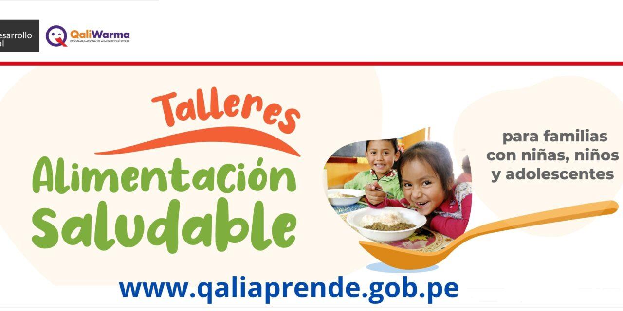 """Talleres Virtuales """"Alimentación Saludable"""", dirigido a Familias de  las/los usuarias/os del PNAEQW-2021 en el marco Estrategia Educativa """"Come Saludable con Qali Warma"""""""