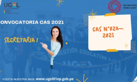 CONVOCATORIA CAS N° 028-2021- UGEL 01 EP